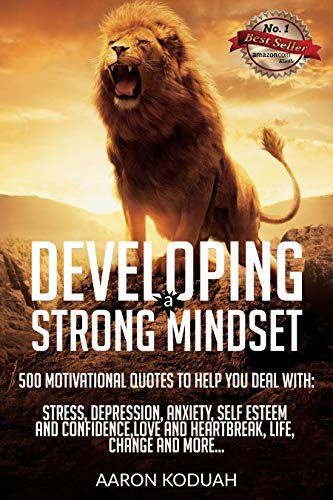 Developing A Strong Mindset 500 Motivational Quotes That Are