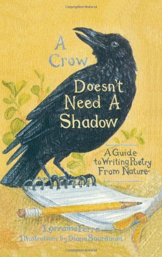 A Crow Doesn't Need A Shadow: A Guide to Writing Poetry from Nature (English Edition)
