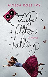Life After Falling by Alyssa Rose Ivy (2015-11-10)