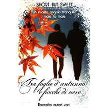 Short but Sweet - Tra foglie d'autunno e fiocchi di neve