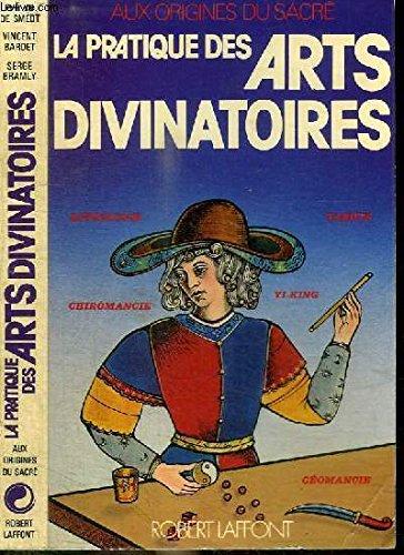 La pratique des arts divinatoires. Astrologie, tarots, chiromancie, géomancie, yi-king par Evelyn de Smedt