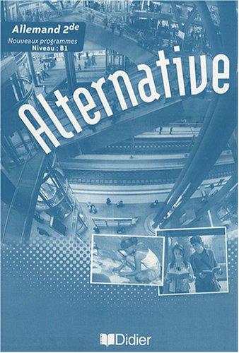 Allemand 2e Alternative : Guide pédagogique