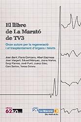 El llibre de La Marató de TV3: Onze autors per la regeneració i el trasplantament d¿òrgans i teixits