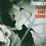 Songtexte von Reamonn - Raise Your Hands