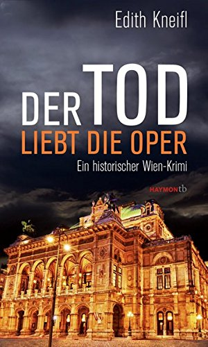 Kneifl, Edith: Der Tod liebt die Oper
