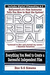 From Reel to Deal: Hollywood's #1 Film Instructor Tells You How to Beat the System!