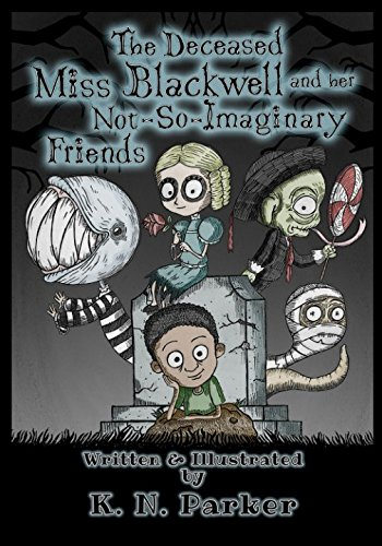 The Deceased Miss Blackwell and her Not-So-Imaginary Friends (Miss Zombie Halloween)