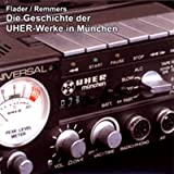 Die Geschichte der UHER-Werke in München