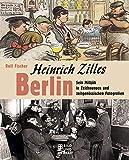 Heinrich Zilles Berlin: Sein Milljöh in Zeichnungen und zeitgenössischen Fotografien