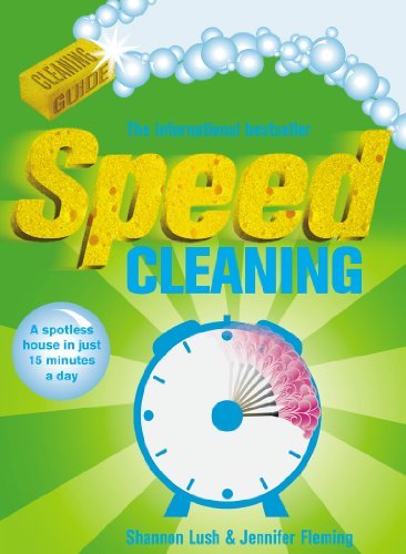 Speed Cleaning: A Spotless House in Just 15 Minutes a Day (English Edition)