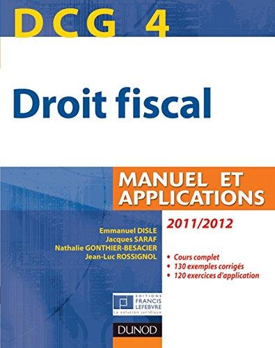 DCG 4 - Droit fiscal 2011/2012 - 5e éd. : Manuel et Applications