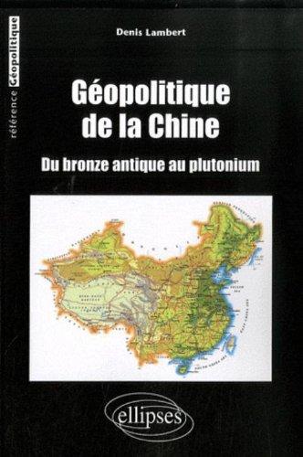 Géopolitique de la Chine par Denis Lambert