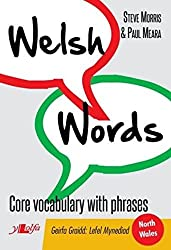 Welsh Words: Core Vocabulary with Phrases (north Wales mynediad level for beginners)