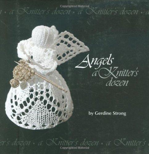Angels: A Knitter's Dozen by Gerdine Strong (1-Sep-2002) Paperback