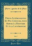 Telecharger Livres Pieces Interessantes Et Peu Connues Pour Servir A L Histoire Et a la Litterature Vol 7 Classic Reprint (PDF,EPUB,MOBI) gratuits en Francaise