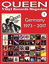 QUEEN - Vinyl Records Magazine No. 1 - Germany (1973 - 2017): Discography edited in Germany by EMI, Parlophone, Virgin (1973-2017). Full-color Illustrated Guide.: Volume 1