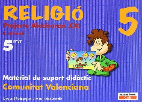 Religió 5 anys. Comunitat Valenciana. Projecte Aldebarán XXI: Material de suport didáctic.  Educación infantil.
