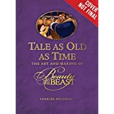 Tale as Old as Time (Updated Edition): The Art and Making of Beauty and the Beast (Disney Editions Deluxe (Film))