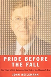 Pride Before The Fall: The Trials of Bill Gates and the End of the Microsoft Era by John Heilemann (2001-02-19)
