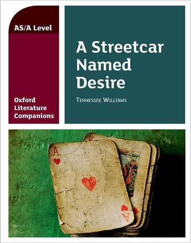 Oxford Literature Companions: A Streetcar Named Desire por Annie Fox