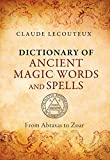 Dictionary of Ancient Magic Words and Spells: From Abraxas to Zoar (English Edition)