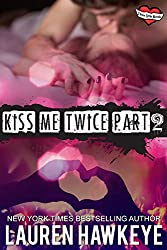 Kiss Me Twice Part 2 (Three Little Words)