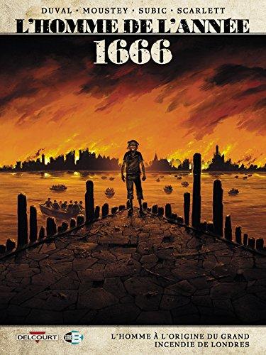 L'Homme de l'année T10 - 1666 - L'Homme à l'origine du grand incendie de Londres