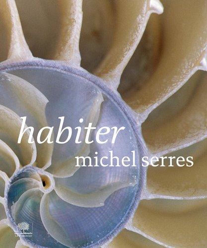 Habiter par Michel Serres