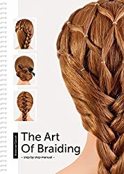 The Art Of Braiding: step by step manual