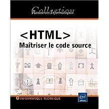<HTML> Maîtriser le code source