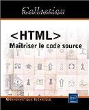 Telecharger Livres HTML Maitriser le code source (PDF,EPUB,MOBI) gratuits en Francaise