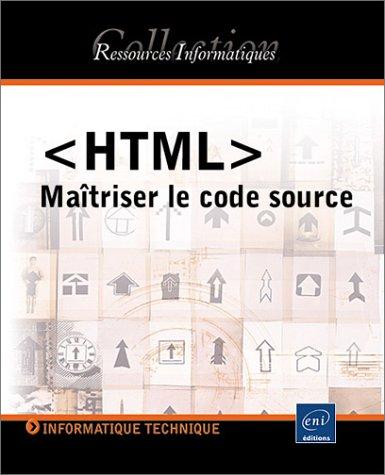 <HTML> Maîtriser le code source par Luc Van Lancker