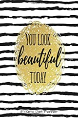 You Look Beautiful Today IF/Keto Diet Planner: 90 Day Keto Tracker & Intermittent Fasting Journal Pink & Teal (Best Weight Loss Trackers) Paperback
