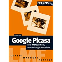 Google Picasa: Foto Management, Foto-Editing & Fotoshow