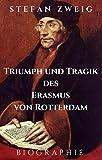 Stefan Zweig: Triumph und Tragik des Erasmus von Rotterdam. Biographie