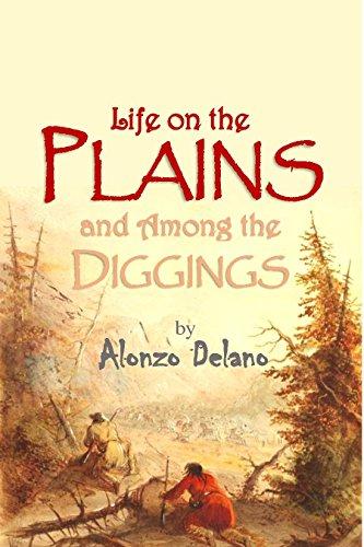 Life on the Plains and Among the Diggings (1854) (English Edition)
