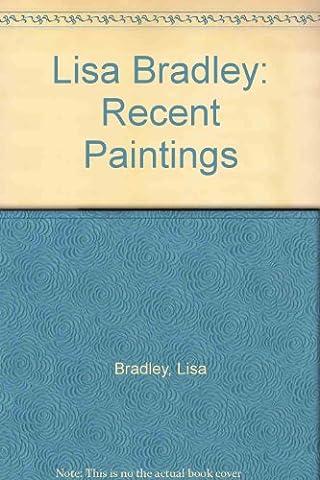 Lisa Bradley: Recent Paintings