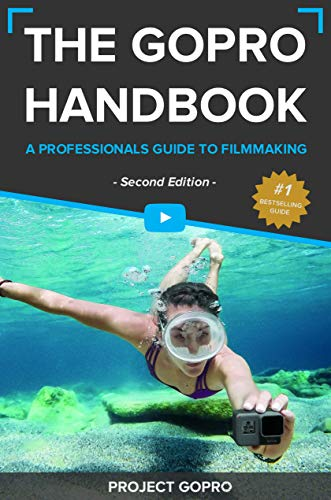 The GoPro Handbook: A Professionals Guide to Filmmaking (English Edition)