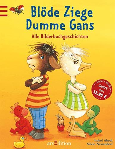 Blöde Ziege - Dumme Gans: Alle Bilderbuchgeschichten (Ziegen Von Bilder)