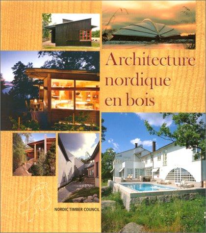 Architecture nordique en bois. : Norvège, Suède, Finlande par Collectif