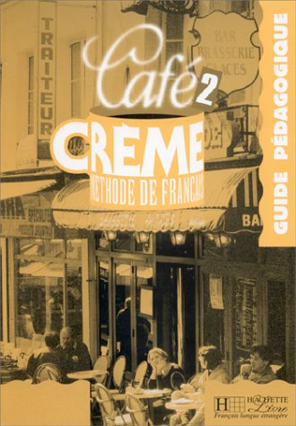 CAFE CREME NIVEAU 2. Guide pdagogique