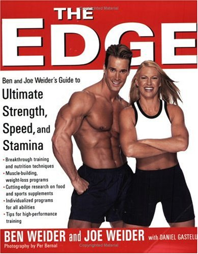 The Edge: Your Guide to Ultimate Strength, Speed and Stamina por Ben Weider
