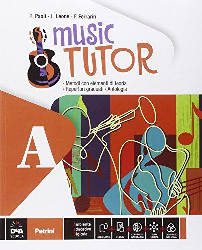 Music tutor. Vol. A-B. Per la Scuola media. Con DVD. Con e-book. Con espansione online