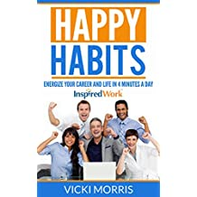 Happy Habits: Energize Your Career and Life in 4 Minutes a Day (English Edition)