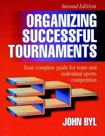 Organizing Successful Tournaments por John Byl