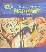 Take Off! Life and Work of Wassily Kandinsky Hardback (Take-off!: Life & Work)