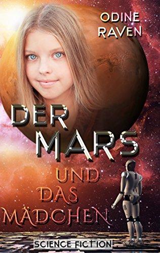 Der Mars und das Mädchen von [Raven, Odine]