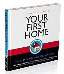 Your First Home by Gary Keller (2010-02-20)