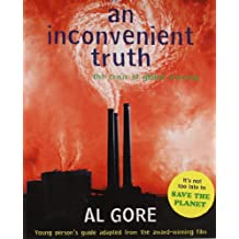 Inconvenient Truth: The Crisis of Global Warming and What We Can Do About It