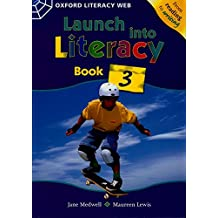 Launch into Literacy Level 3. Student's Book 3: Student's Book 3 Level 3